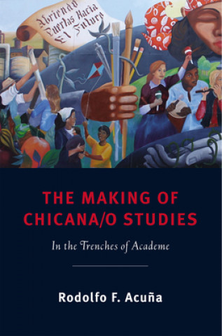 Making of Chicana/o Studies