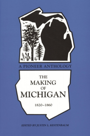 Making of Michigan, 1820-60