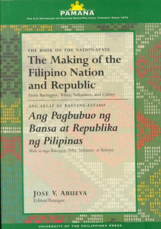 Making of the Filipino Nation & Republic