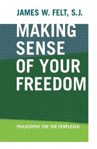 Making Sense of Your Freedom