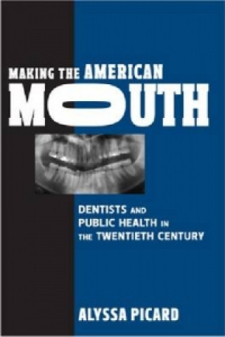 Making the American Mouth