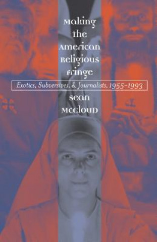 Making the American Religious Fringe