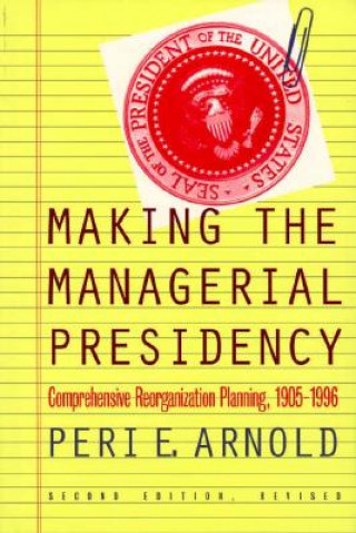 Making the Managerial Presidency