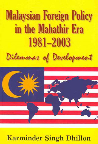 Malaysian Foreign Policy in the Mahathir Era, 1981-2003