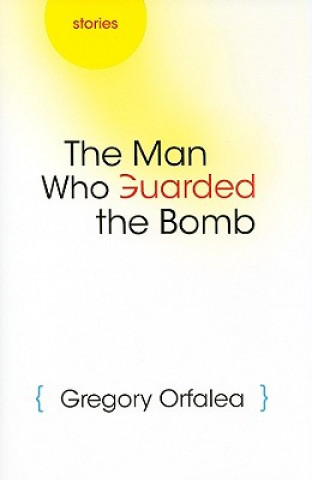 Man Who Guarded the Bomb