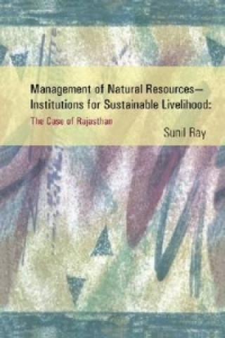 Management of Natural Resources - Institutions for Sustainable Livelihood