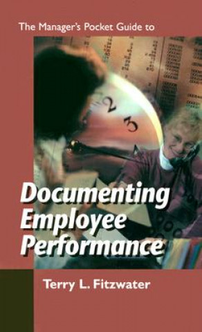 Managers Pocket Guide to Documenting Employee Performance