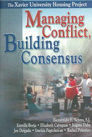 Managing Conflict, Building Consensus