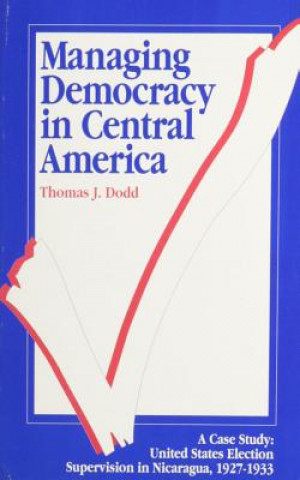 Managing Democracy in Central America