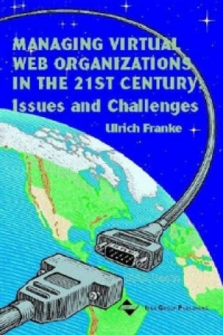Managing Virtual Web Organizations in the 21st Century