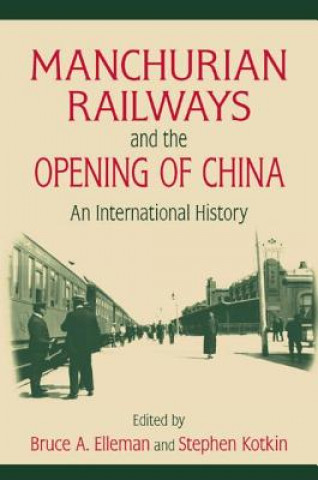 Manchurian Railways and the Opening of China