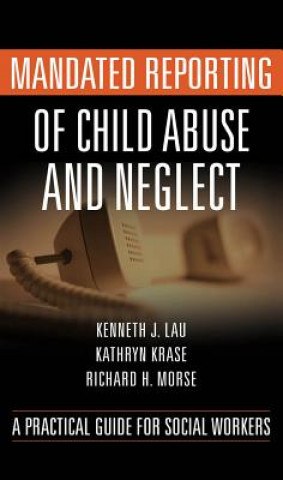 Mandated Reporting of Child Abuse and Neglect