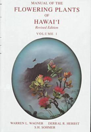 Manual of the Flowering Plants of Hawaii