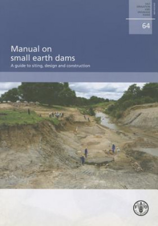 Manual on Small Earth Dams. A Guide to Siting, Design and Construction