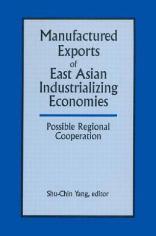 Manufactured Exports of East Asian Industrializing Economies and Possible Regional Cooperation