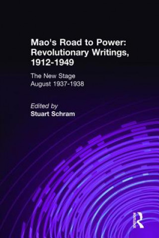 Mao's Road to Power: Revolutionary Writings, 1912-49: v. 6: New Stage (August 1937-1938)