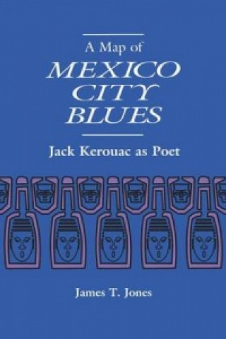 Map of Mexico City Blues: Jack Kerouac as Poet
