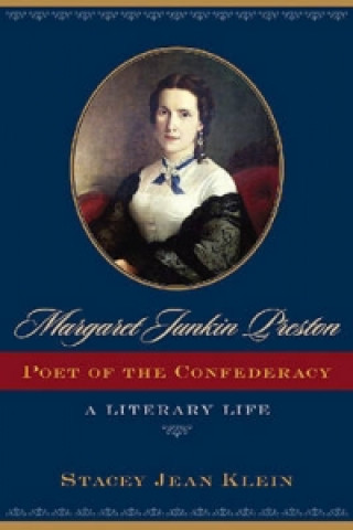 Margaret Junkin Preston, Poet of the Confederacy