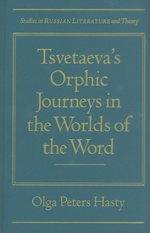 Marina Tsvetaeva's Orphic Journeys in the Worlds of the Word
