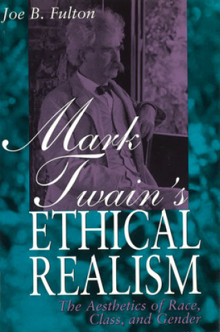 Mark Twain's Ethical Realism