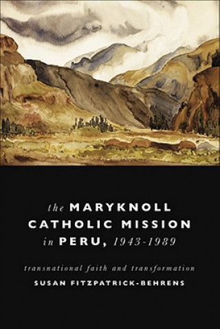 Maryknoll Catholic Mission in Peru, 1943-1989