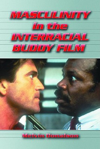 Masculinity in the Interracial Buddy Film