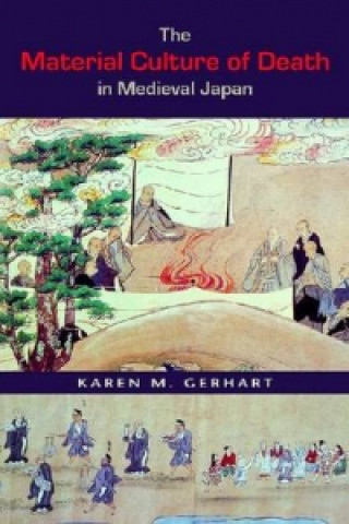 Material Culture of Death in Medieval Japan