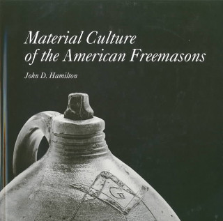 Material Culture of the American Freemasons