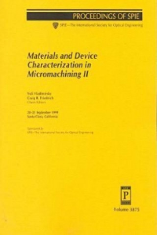 Materials and Device Characterization in Micromachining II
