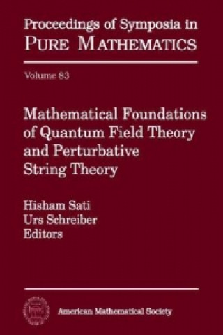 Mathematical Foundations of Quantum Field Theory and Perturbative String Theory