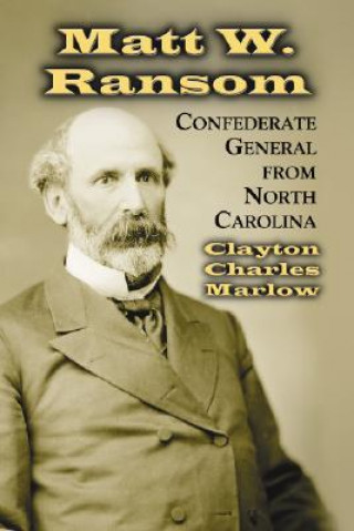 Matt W. Ransom, Confederate General from North Carolina