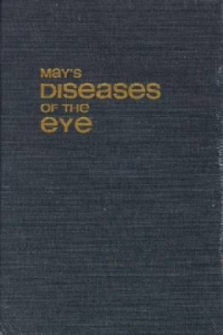 May's Manual of the Diseases of the Eye for Students and General Practitioner