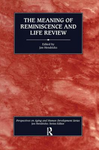 Meaning of Reminiscence and Life Review