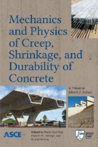 Mechanics and Physics of Creep, Shrinkage, and Durability of Concrete