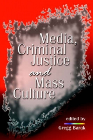 Media, Criminal Justice, and Mass Culture