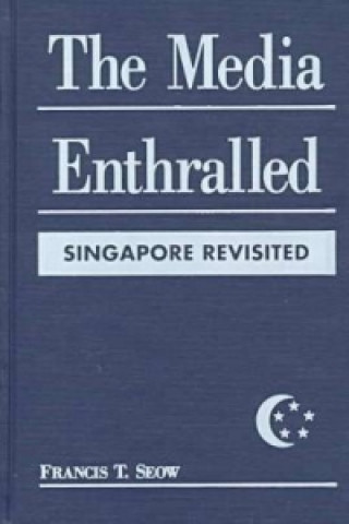 Media Enthralled: Singapore Revisited