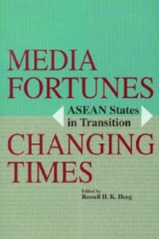 Media Fortunes, Changing Times: ASEAN States in Transition