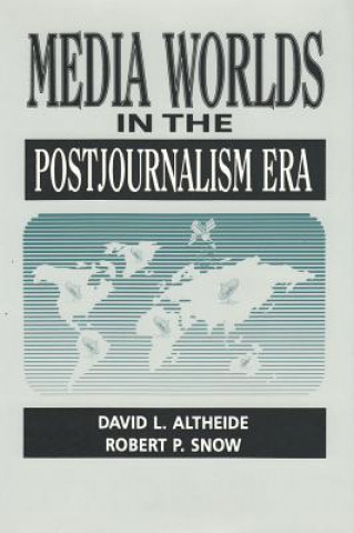 Media Worlds in the Postjournalism Era