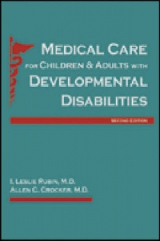Medical Care for Children and Adults with Developmental Disabilities