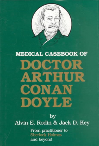 Medical Casebook of Doctor Arthur Conan Doyle
