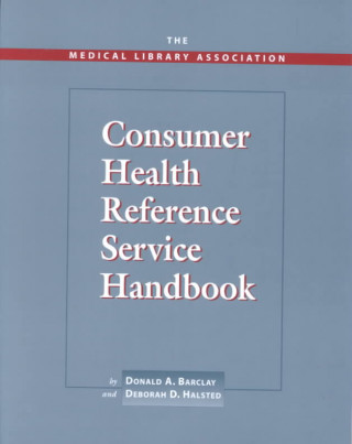Medical Library Association Consumer Health Reference Service Handbook