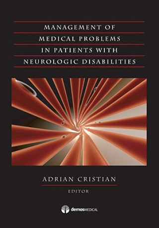 Management of Medical Problems in Adults with Neurologic Disabilities