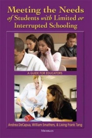 Meeting the Needs of Students with Limited or Interrupted Schooling
