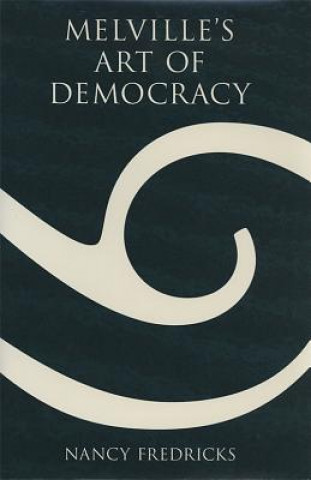 Melville's Art of Democracy