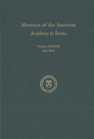Memoirs of the American Academy in Rome Vol 56/57