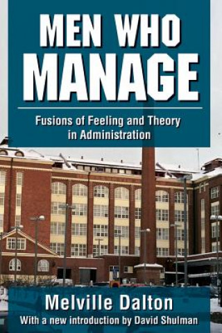 Men Who Manage : Fusions of Feeling and Theory in Administration