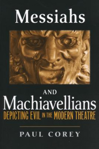 Messiahs and Machiavellians