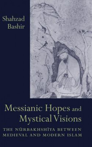 Messianic Hopes and Mystical Visions