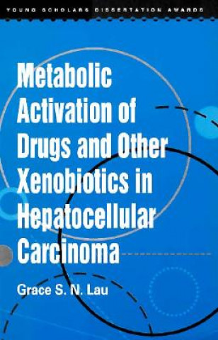 Metabolic Activation of Drugs & Other Xenobiotics Hepatocellular Carcinoma