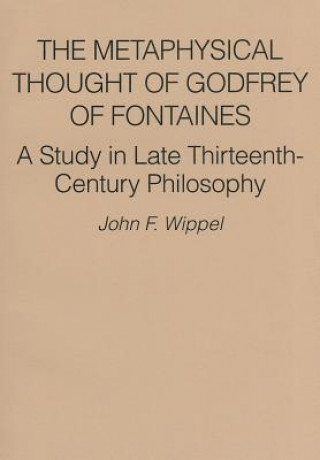 Metaphysical Thought of Godfrey of Fontaines